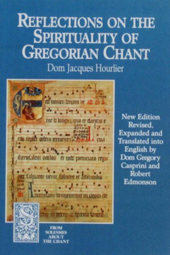 Reflections on the Spirituality of Gregorian Chant   1995 (Revised) 9781557250964 Front Cover
