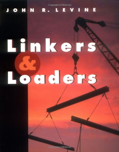 Linkers and Loaders   2000 9781558604964 Front Cover