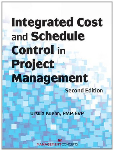 Integrated Cost and Schedule Control in Project Management  2nd 2010 (Revised) 9781567262964 Front Cover