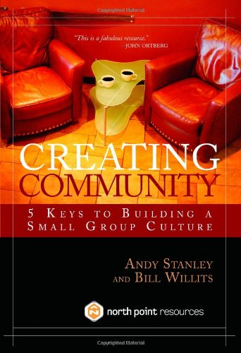 Creating Community Five Keys to Building a Small Group Culture  2004 edition cover