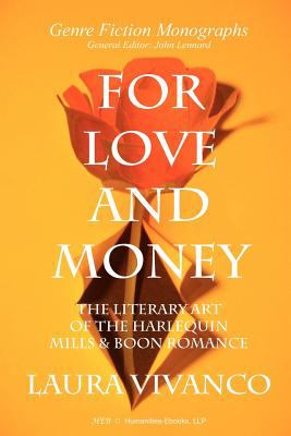 For Love and Money The Literary Art of the Harlequin Mills and Boon Romance  2011 edition cover