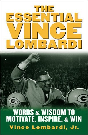 Essential Vince Lombardi Words and Wisdom to Motivate, Inspire, and Win  2003 edition cover
