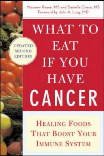 What to Eat If You Have Cancer (revised) Healing Foods That Boost Your Immune System 2nd 2007 (Revised) 9780071473965 Front Cover