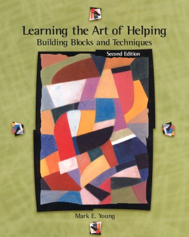 Learning the Art of Helping Building Blocks and Techniques 2nd 2001 edition cover