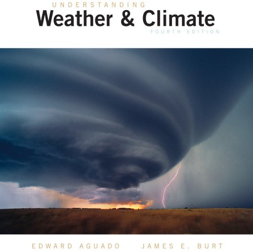 Understanding Weather and Climate  4th 2007 (Revised) edition cover