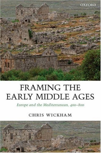 Framing the Early Middle Ages Europe and the Mediterranean, 400-800  2006 edition cover