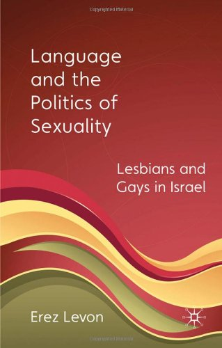Language and the Politics of Sexuality Lesbians and Gays in Israel  2010 9780230227965 Front Cover