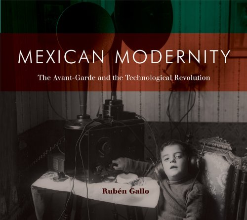 Mexican Modernity The Avant-Garde and the Technological Revolution  2010 9780262514965 Front Cover