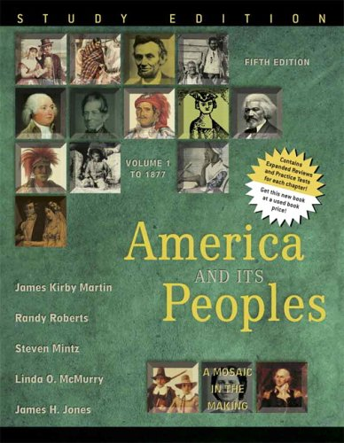 America and Its Peoples, Volume 1 A Mosaic in the Making, To 1877 5th 2006 (Student Manual, Study Guide, etc.) edition cover
