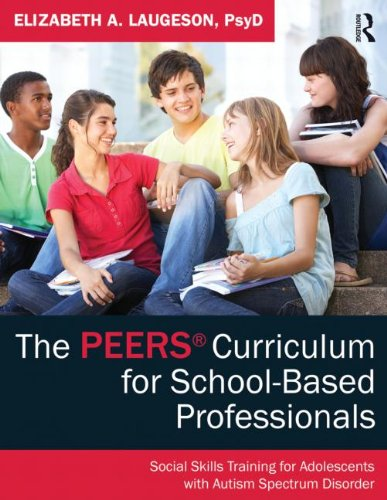 PEERS Curriculum for School-Based Professional Social Skills Training for Adolescents with Autism Spectrum Disorders  2014 edition cover