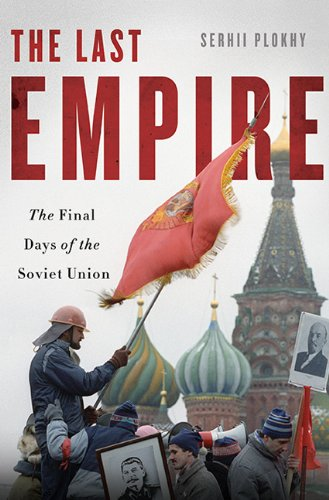 Last Empire The Final Days of the Soviet Union  2014 edition cover