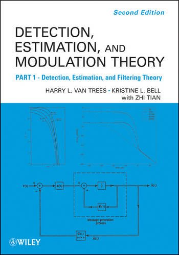 Detection, Estimation, and Modulation Theory Detection, Estimation, and Filtering Theory 2nd 2013 9780470542965 Front Cover