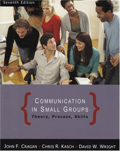 Communication in Small Groups Theory, Process, Skills 7th 2009 edition cover