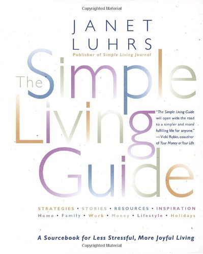 Simple Living Guide A Sourcebook for Less Stressful, More Joyful Living  1997 9780553067965 Front Cover