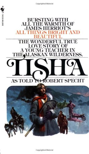 Tisha The Story of a Young Teacher in the Alaska Wilderness N/A 9780553265965 Front Cover