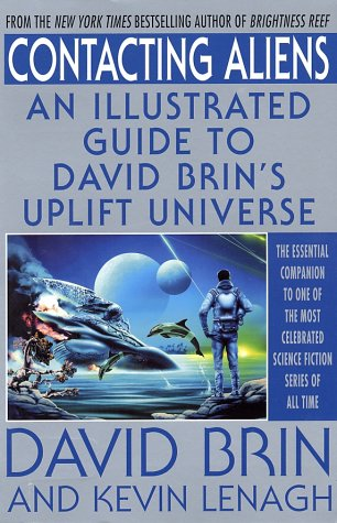 Contacting Aliens An Illustrated Guide to David Brin's Uplift Universe  2002 9780553377965 Front Cover