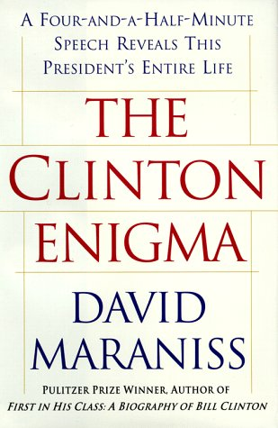 Clinton Enigma : A Four-and-a-Half Minute Speech Reveals This President's Entire Life 1st 1998 edition cover