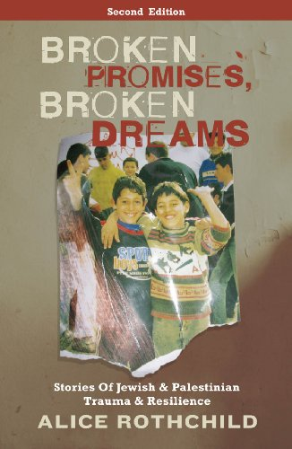 Broken Promises, Broken Dreams Stories of Jewish and Palestinian Trauma and Resilience N/A edition cover