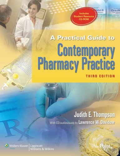 Practical Guide to Contemporary Pharmacy Practice  3rd 2009 (Revised) 9780781783965 Front Cover