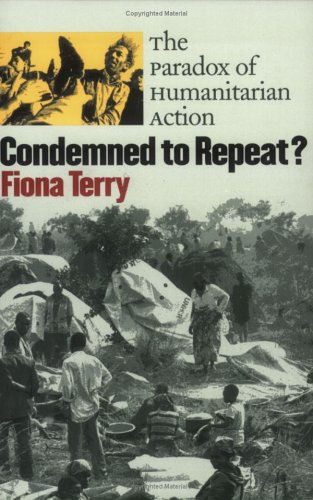 Condemned to Repeat? The Paradox of Humanitarian Action  2002 edition cover