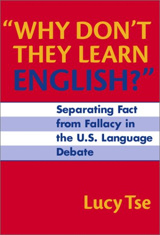 Why Don't They Learn English? Separating Fact from Fallacy in the U.S. Language Debate  2001 edition cover