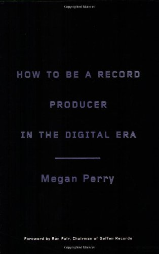 How to Be a Record Producer in the Digital Era   2008 9780823098965 Front Cover