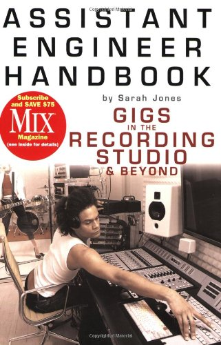 Assistant Engineer Handbook Gigs in the Recording Studio and Beyond  2004 (Handbook (Instructor's)) edition cover