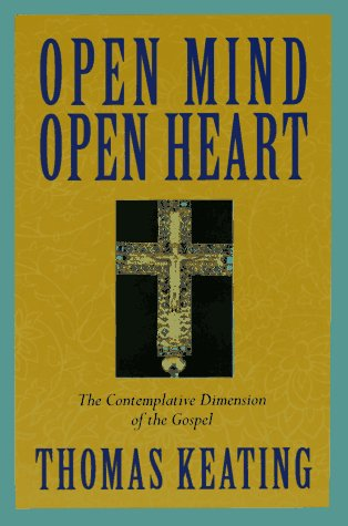 Open Mind, Open Heart The Contemplative Dimension of the Gospel 20th 2006 (Reprint) edition cover