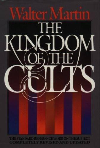 Kingdom of the Cults   1985 (Revised) edition cover