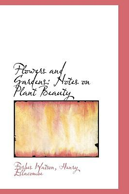 Flowers and Gardens: Notes on Plant Beauty  2009 edition cover