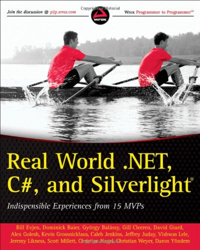 Real World .NET, C#, and Silverlight Indispensible Experiences from 15 MVPs  2011 9781118021965 Front Cover