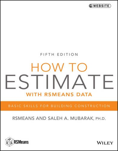 How to Estimate with RSMeans Data Basic Skills for Building Construction 5th 2017 9781118977965 Front Cover