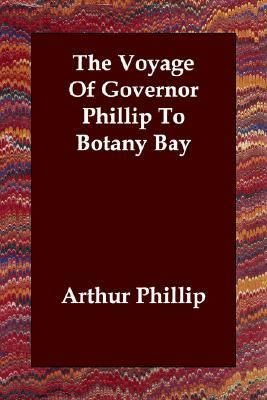 Voyage of Governor Phillip to Botany Bay N/A 9781406830965 Front Cover