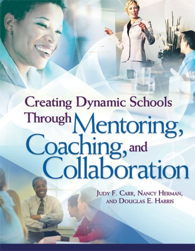 Creating Dynamic Schools Through Mentoring, Coaching, and Collaboration   2005 edition cover