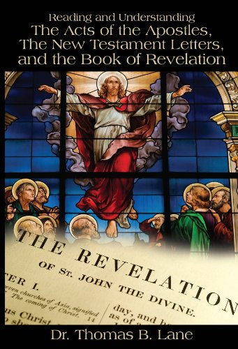 Reading and Understanding the Acts of the Apostles, the New Testament Letters, and the Book of Revelation  0 edition cover