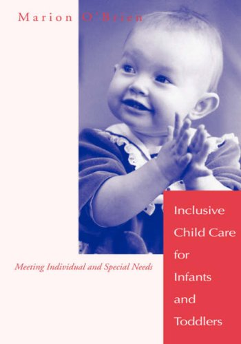 Inclusive Child Care for Infants and Toddlers Meeting Individual and Special Needs  1997 edition cover