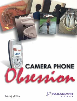Camera Phone Obsession   2004 9781932111965 Front Cover