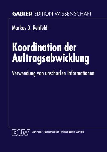 Koordination der Auftragsabwicklung Verwendung Von Unscharfen Informationen  1998 9783824465965 Front Cover