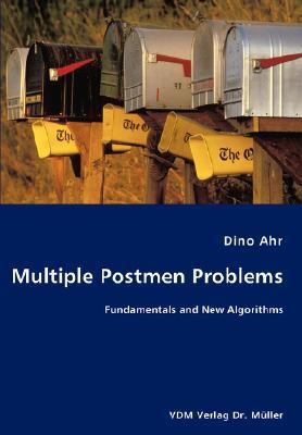 Multiple Postmen Problems- Fundamentals and New Algorithms N/A 9783836444965 Front Cover