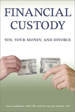 Financial Custody You, Your Money, and Divorce  2002 9780028641966 Front Cover