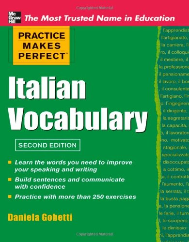 Practice Makes Perfect Italian Vocabulary  2nd 2012 9780071760966 Front Cover