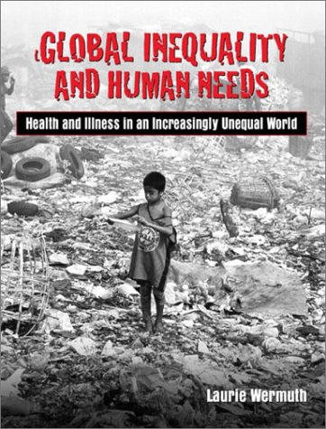 Global Inequality and Human Needs Health and Illness in an Increasingly Unequal World  2003 edition cover