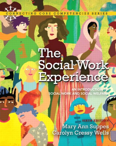 Social Work Experience An Introduction to Social Work and Social Welfare 6th 2013 (Revised) 9780205819966 Front Cover