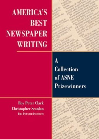 America's Best Newspaper Writing A Collection of ASNE Prizewinners  2001 edition cover
