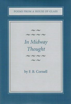 Poems from a House of Glass Volume II, in Midway Thought N/A 9780533161966 Front Cover