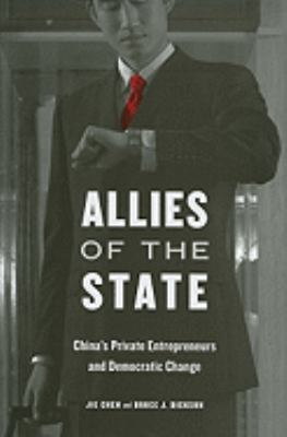 Allies of the State China's Private Entrepreneurs and Democratic Change  2010 9780674048966 Front Cover