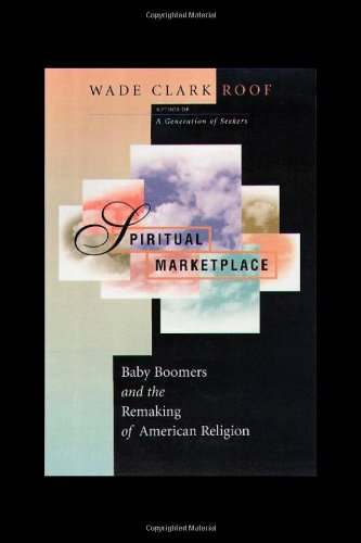 Spiritual Marketplace Baby Boomers and the Remaking of American Religion  1999 edition cover