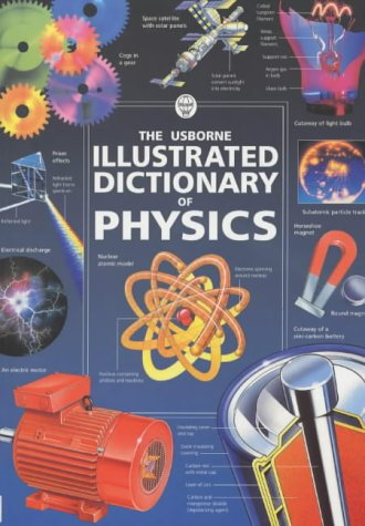 Usborne Illustrated Dictionary of Physics  2nd 2000 (Revised) edition cover