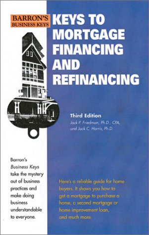 Keys to Mortgage Financing and Refinancing  3rd 2001 9780764112966 Front Cover