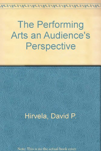 Performing Arts An Audience's Perspective  1996 (Revised) edition cover